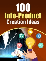 100 Info-Product Creation Ideas