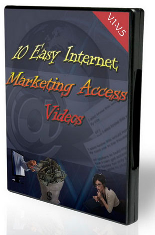 10 Easy Internet Marketing Access Videos (V.1-V.5)