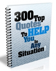300 Top Quotes to Help You in any Situations