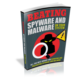 Beating Spyware And Malware on Your System ( ebook )