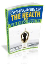 Cashing In Big On Health & Wellness Industry