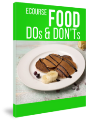 Food DOs and DON'Ts eCourse ( Newsletter ) FREE