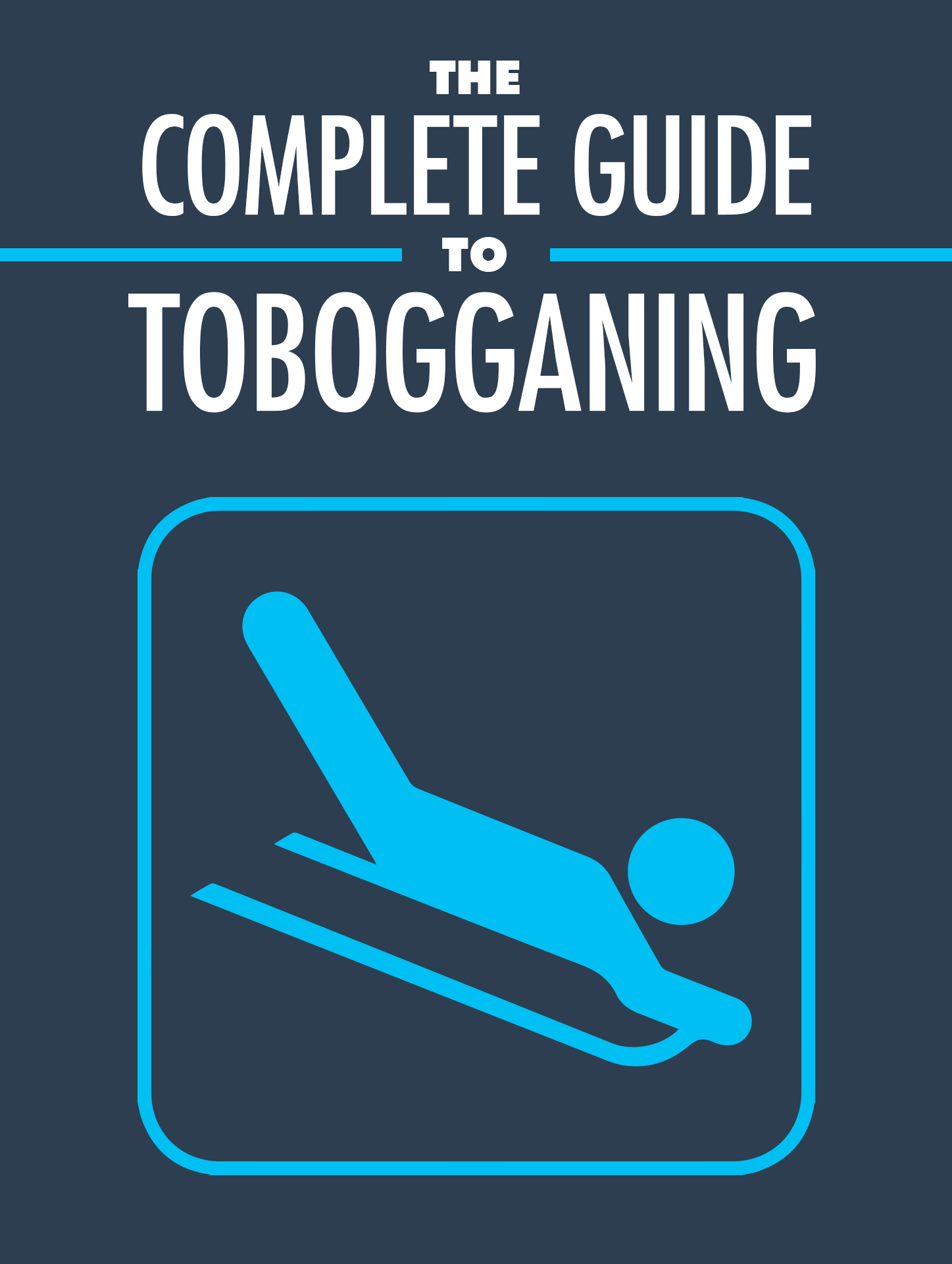 Complete Guide To Tobogganing