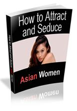 How To Attract And Seduce Asian Woman