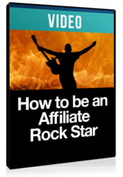 How to be Affiliate Rock Star ( Videos )
