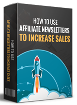 How to Use Affiliate Newsletters to Increase Sales ( FREE )
