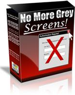 No More Grey Screens