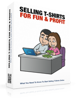 Sell T-shirts For Fun and Profit ( Free report )