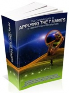 The Complete Guide To Applying The 7 Habits In Holistic Persona