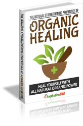 Natural Strengthening Properties of Organic Healing
