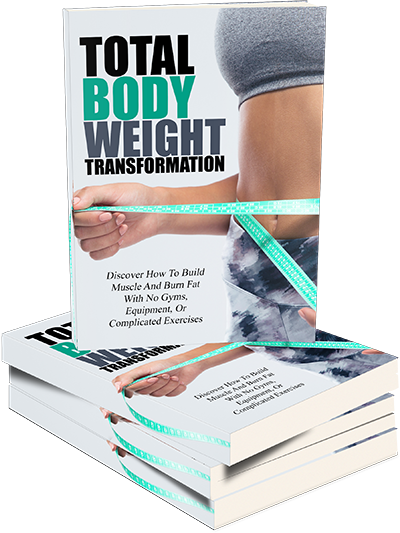 Total Body Weight Transformation ( ebook + videos )