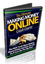 Ultimate Making Money Online Crash Course