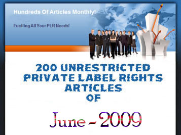 200 Unrestricted PLR Articles of June 2009