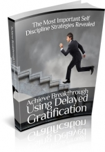 Achieve Breakthrough Using Delayed Gratifiacation Do You Spend