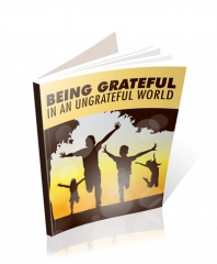 Being Grateful in and Ungrateful World