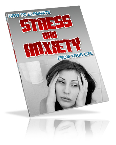 Eliminate Stress & Anxiety From Your Life