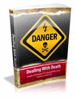 Danger Dealing With Death