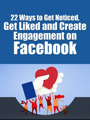 22 Ways To Get Linked And Engagement On Facebook ( FREE )