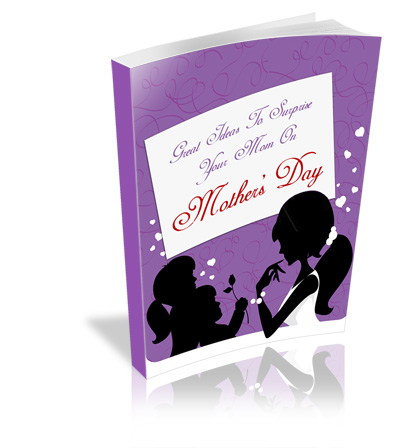 Great Ideas To Surprise Your Mon On Mother's Day