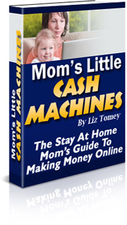 Mom's Little Cash Machines