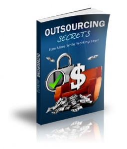 Outsourcing Secrets (eBook, Videos & MP3 Tutorials)
