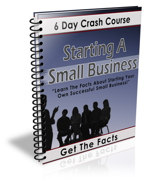 Starting A Small Business 6 Day Crash Course