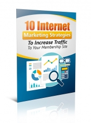10 Internet Marketing Strategies increase Member Site Traffic