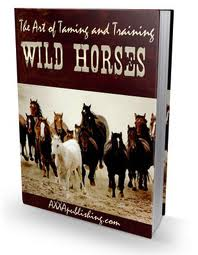 he Art of Taming and Training Wild Horses
