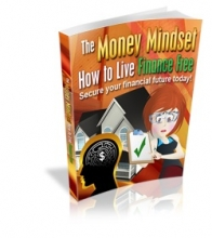 The Money Mindset (How to Live Finance Free)