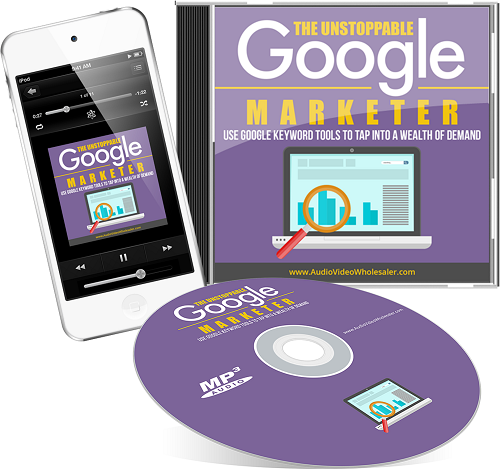 Unstoppable Google Marketer ( Audio )