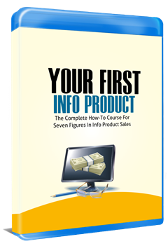 Your First Info Product ( ebook & Videos & Audios )