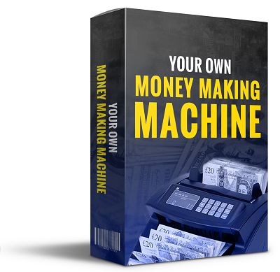 Your Own Money Making Machine ( FREE )